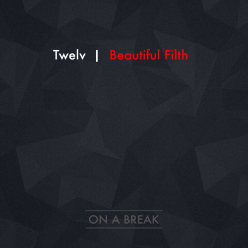"Twelv ""Beautiful Filth"""