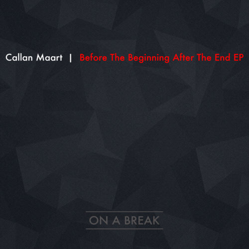 "Callan Maart ""Before The Beginning After The End"" EP"