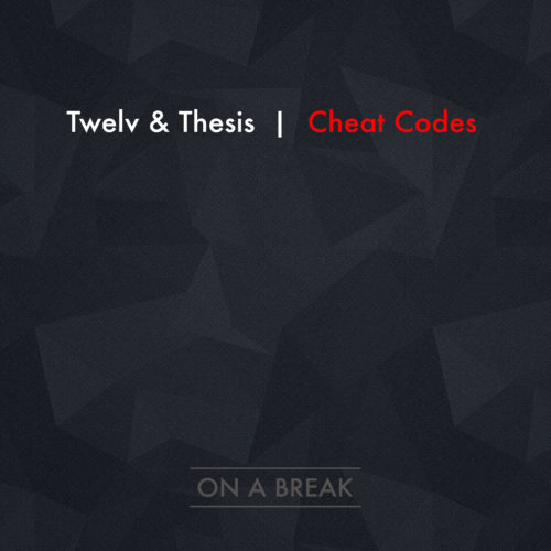 "Twelv & Thesis ""Cheat Codes"""