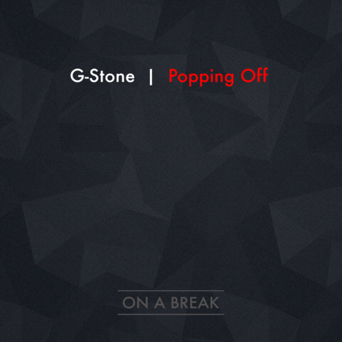 "G- Stone ""Popping Off"""