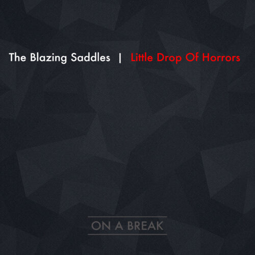 "The Blazing Saddles ""Little Drop of Horrors"""