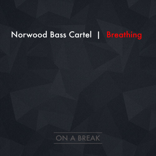 "Norwood Bass Cartel ""Breathing"""