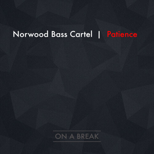 "Norwood Bass Cartel ""Patience"" [OAB]"